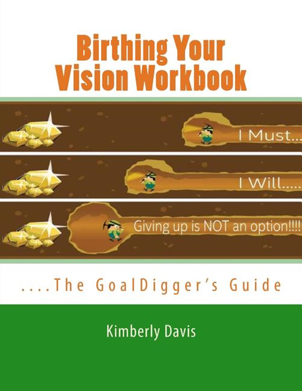 Birthing Your Vision Workbook The GoalDigger's Guide