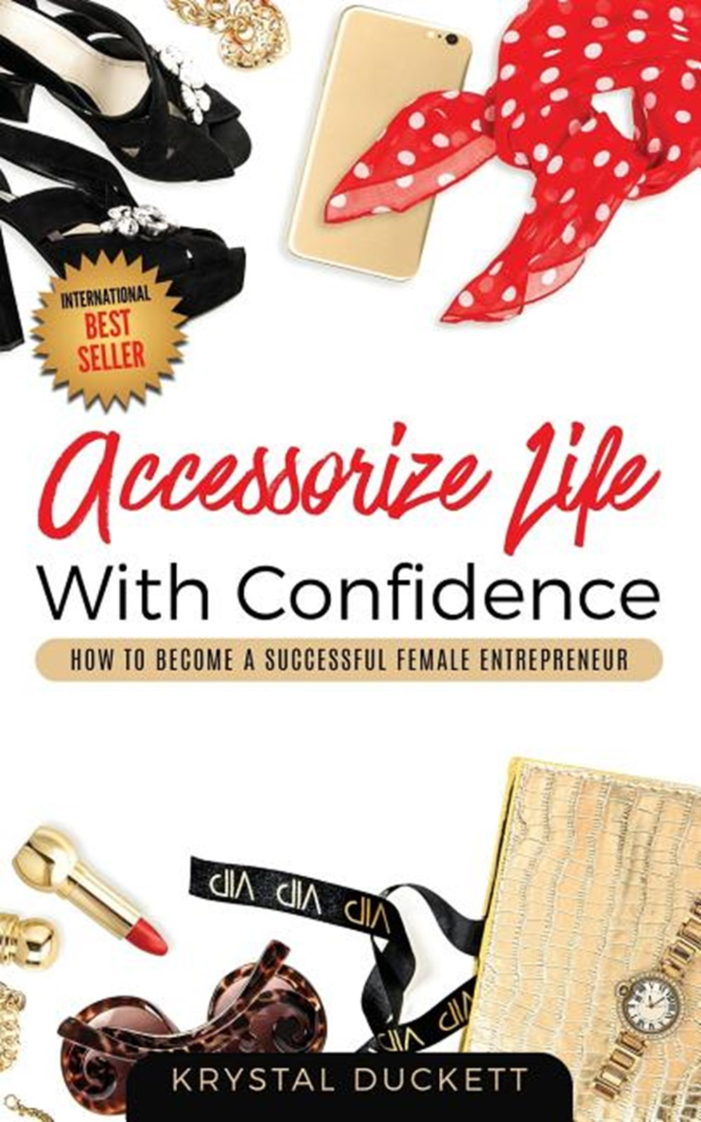 Accessorize Life With Confidence How to Become a Successful Female Entrepreneur