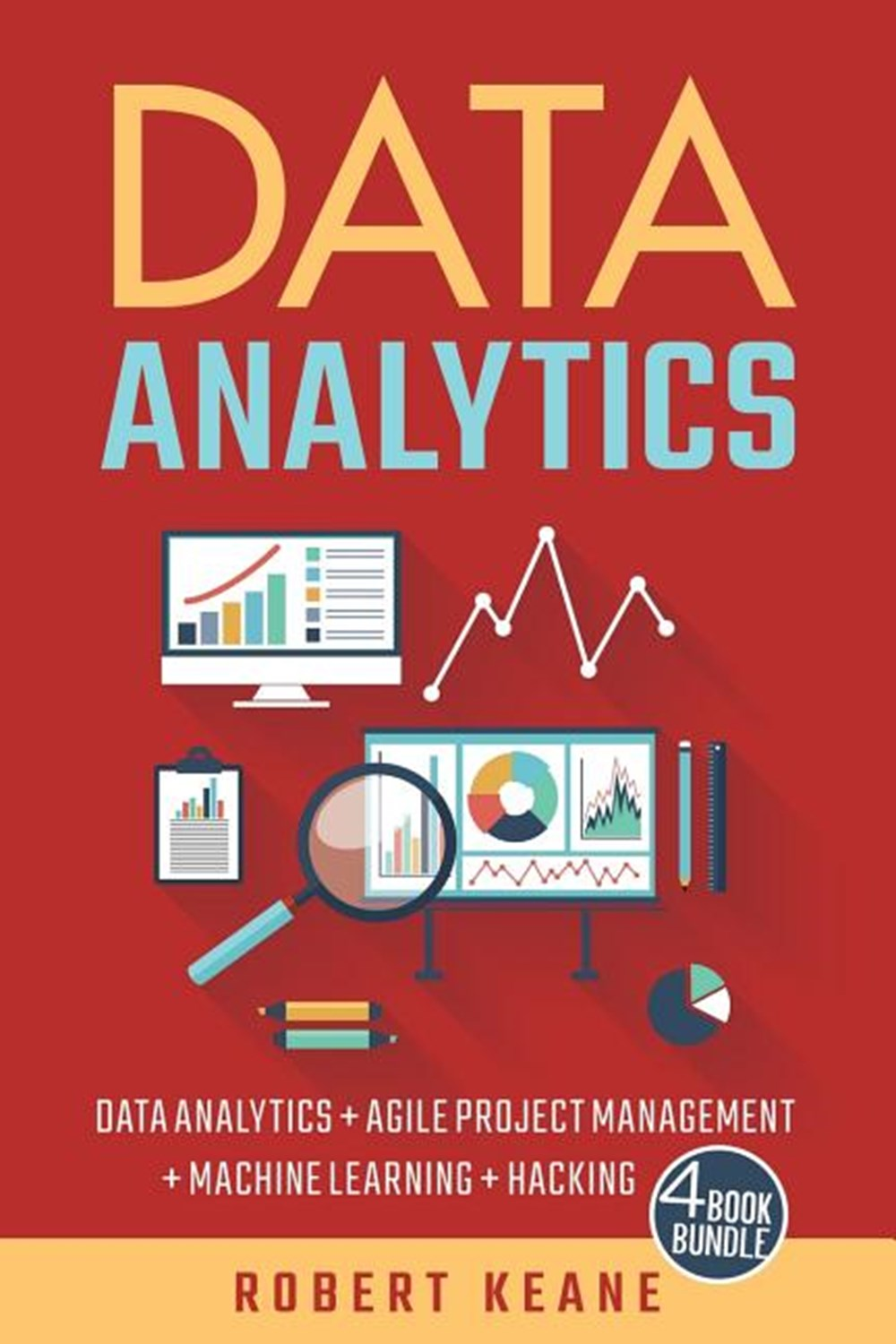 Data Analytics Data Analytics and Agile Project Management and Machine Learning and Hacking