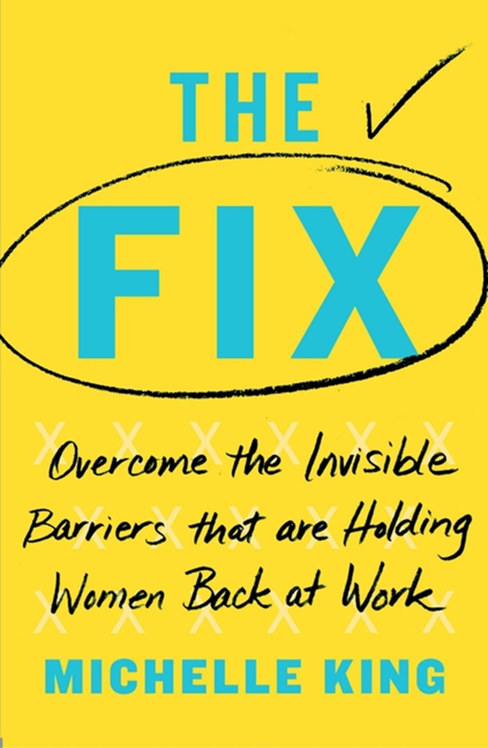 Fix Overcome the Invisible Barriers That Are Holding Women Back at Work