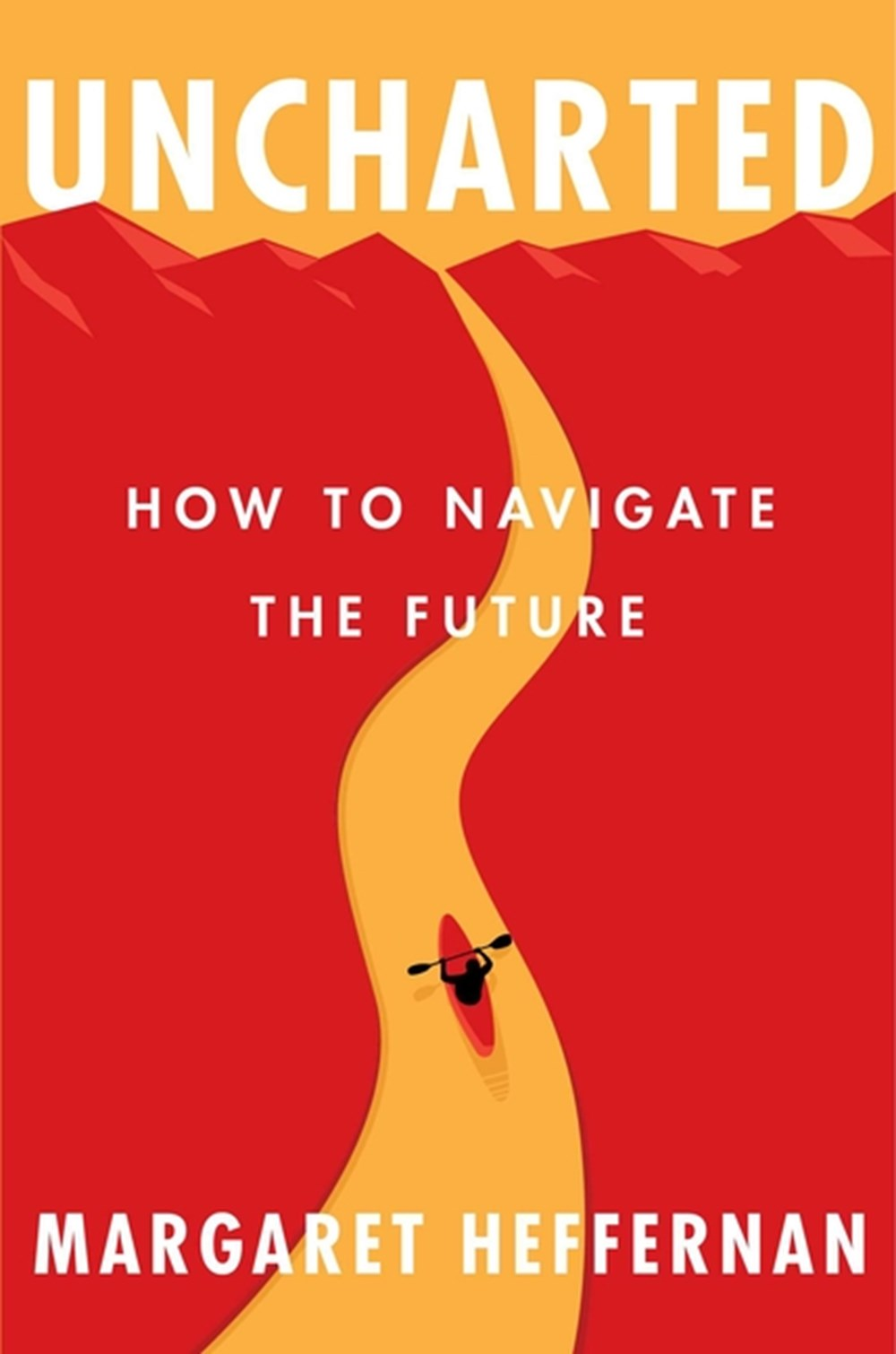 Uncharted How to Navigate the Future