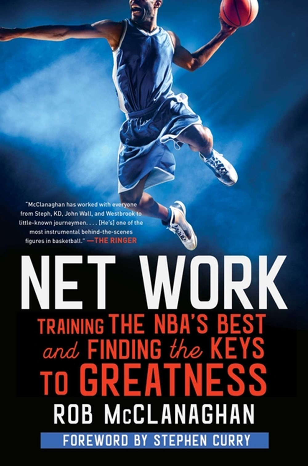 Net Work Training the Nba's Best and Finding the Keys to Greatness