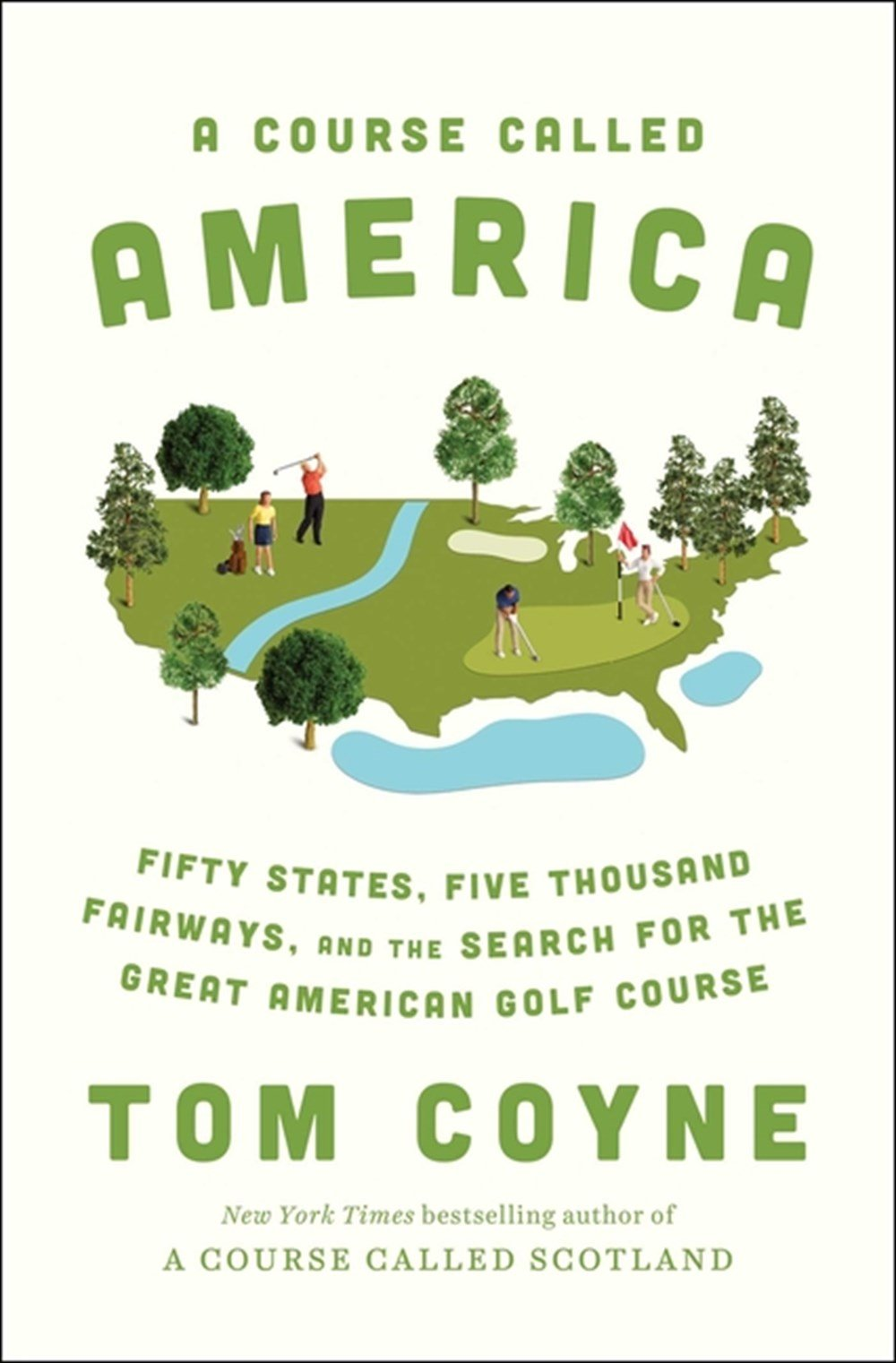 Course Called America Fifty States, Five Thousand Fairways, and the Search for the Great American Go