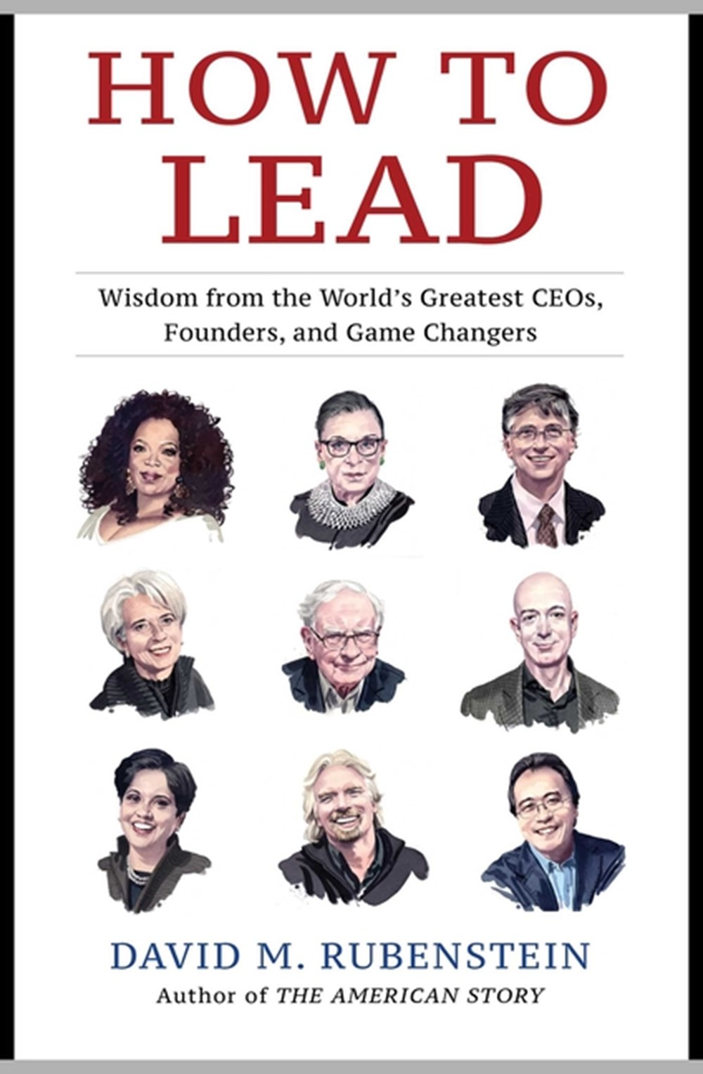 How to Lead Wisdom from the World's Greatest Ceos, Founders, and Game Changers