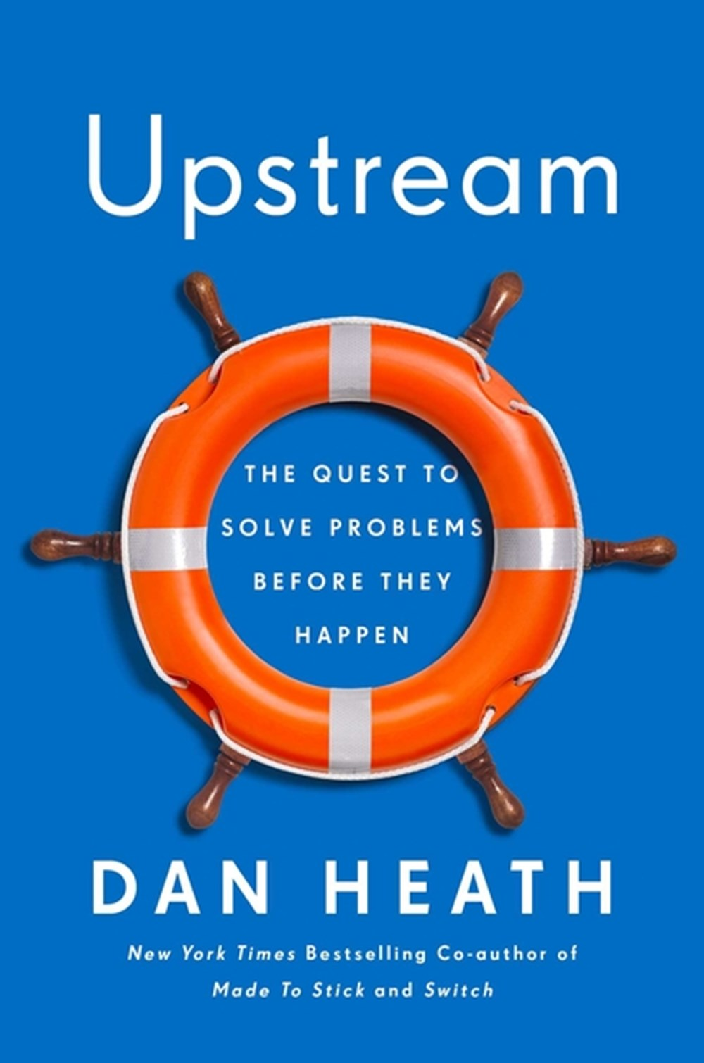 Upstream The Quest to Solve Problems Before They Happen