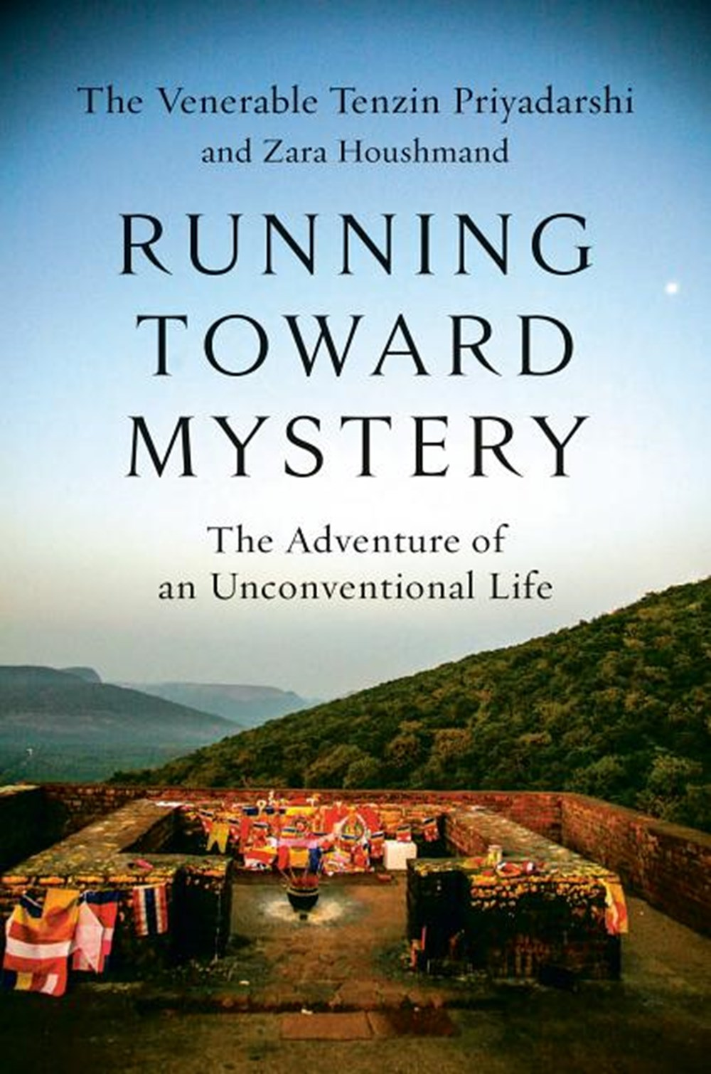 Running Toward Mystery The Adventure of an Unconventional Life