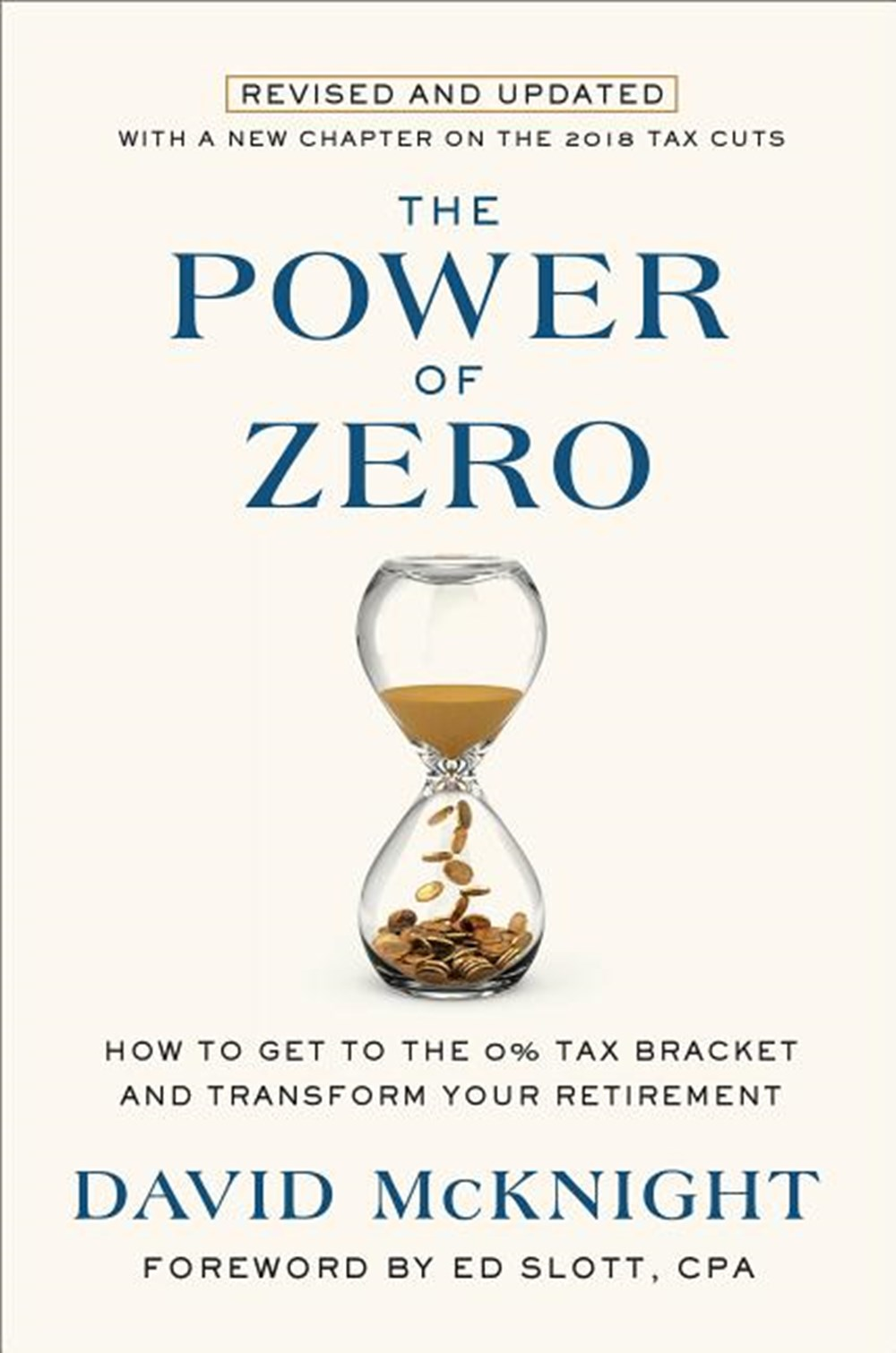 Power of Zero, Revised and Updated: How to Get to the 0% Tax Bracket and Transform Your Retirement