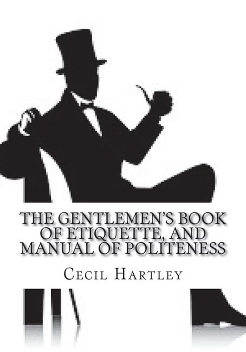 Gentlemen's Book of Etiquette, and Manual of Politeness