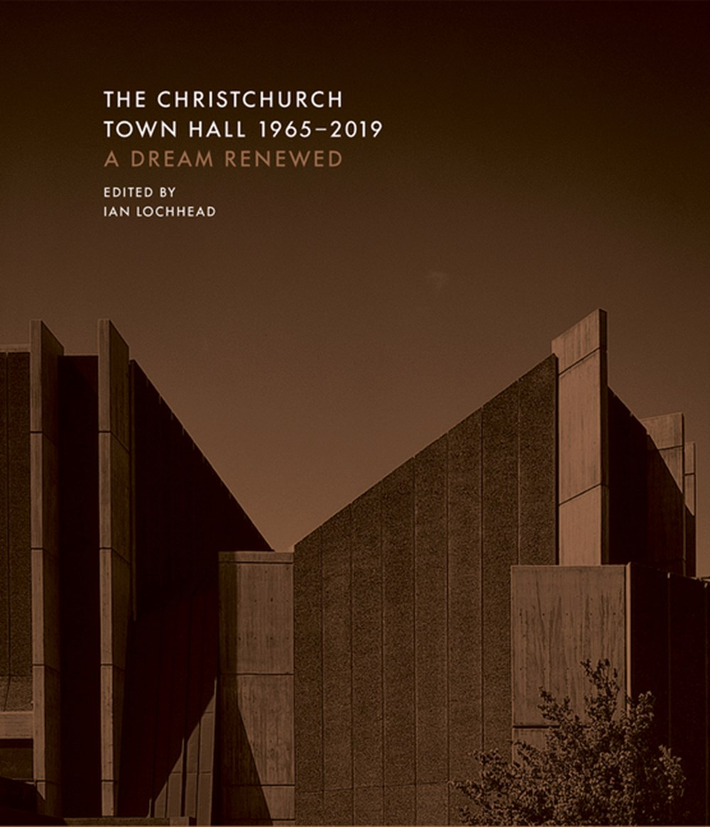 Christchurch Town Hall 1965-2019 A Dream Renewed