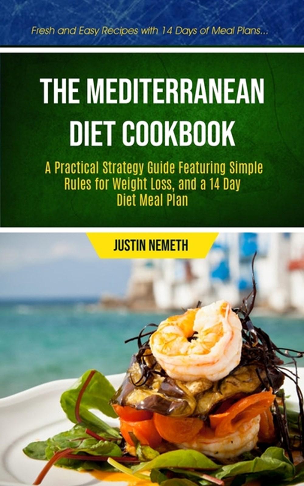 The Mediterranean Diet Cookbook: A Practical Strategy