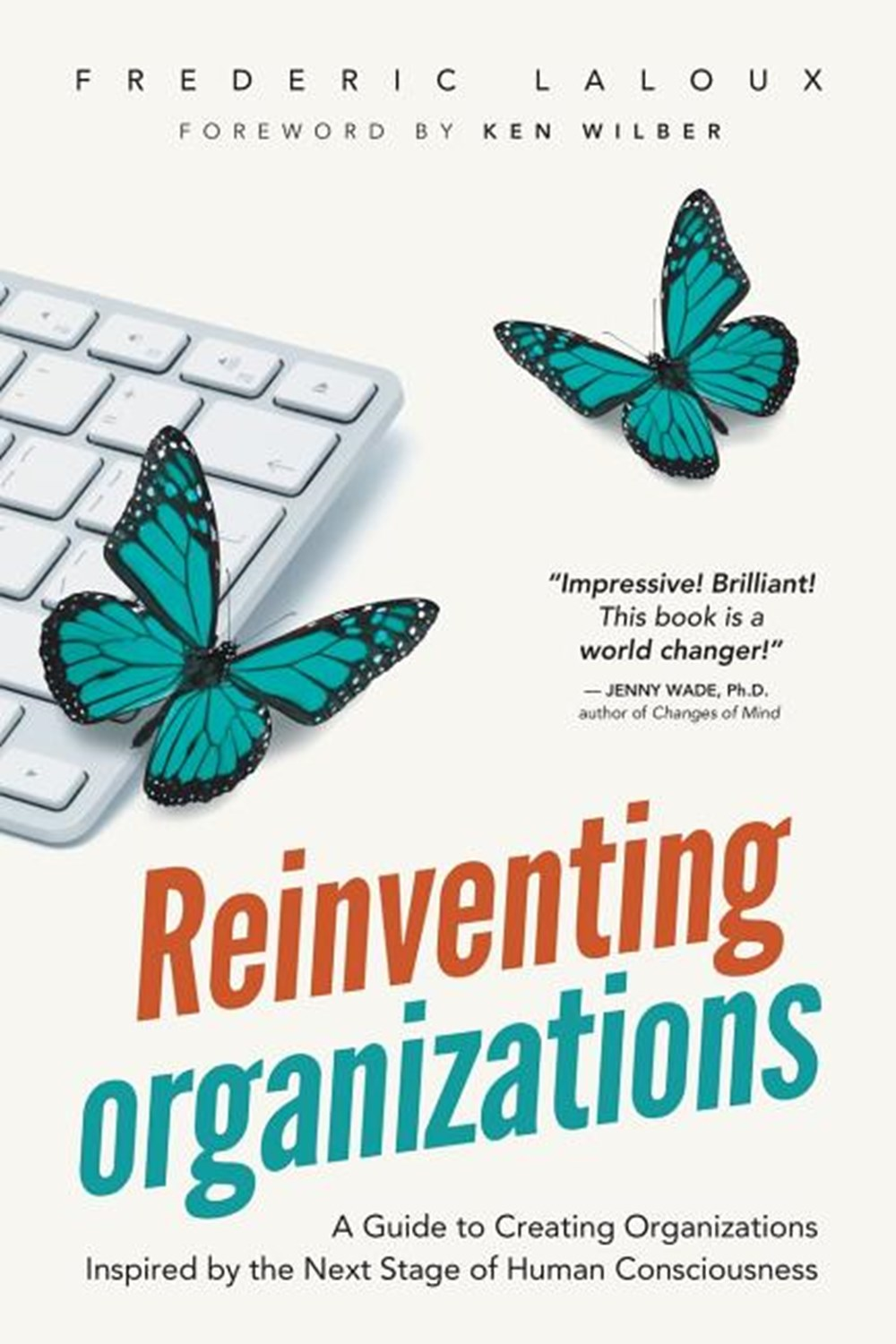 Reinventing Organizations An Illustrated Invitation to Join the Conversation on Next-Stage Organizat
