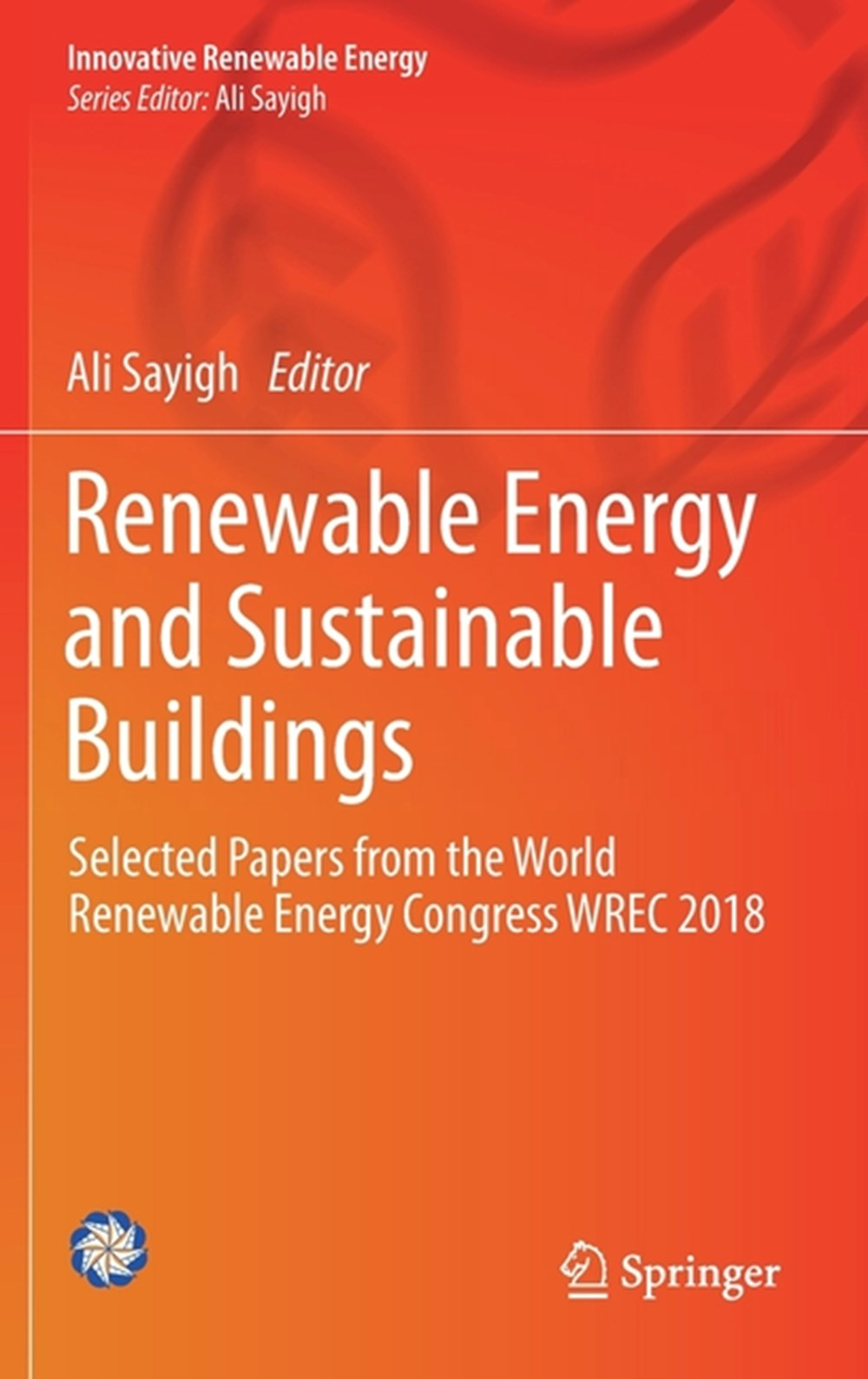 Renewable Energy and Sustainable Buildings Selected Papers from the World Renewable Energy Congress