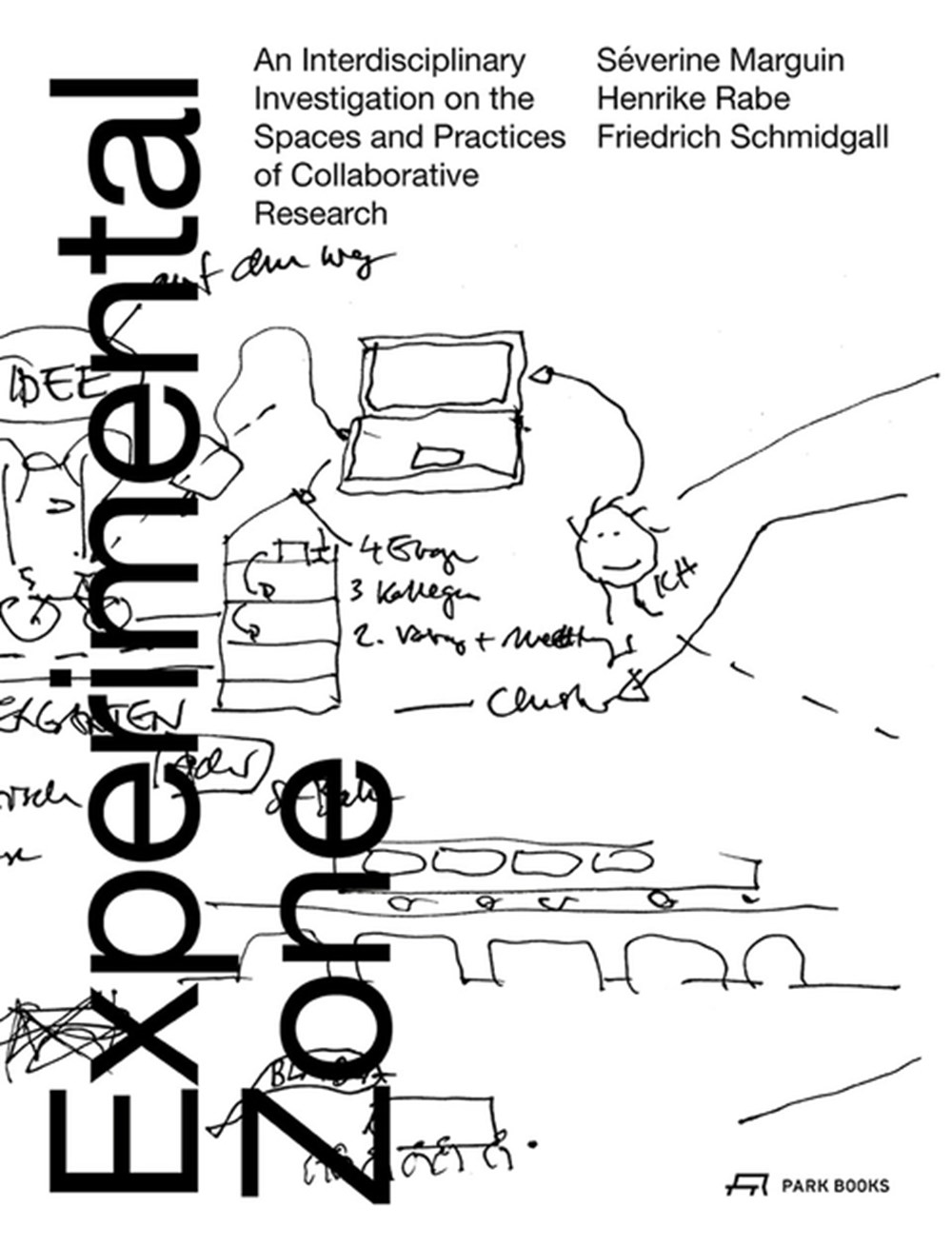 Experimental Zone An Interdisciplinary Investigation on the Spaces and Practices of Collaborative Re