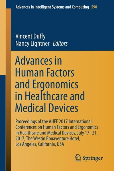 Advances in Human Factors and Ergonomics in Healthcare and Medical Devices: Proceedings of the Ahfe 2017 International Conferences on Human Factors an