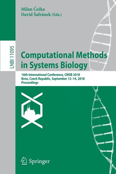 Computational Methods in Systems Biology: 16th International Conference, Cmsb 2018, Brno, Czech Republic, September 12-14, 2018, Proceedings