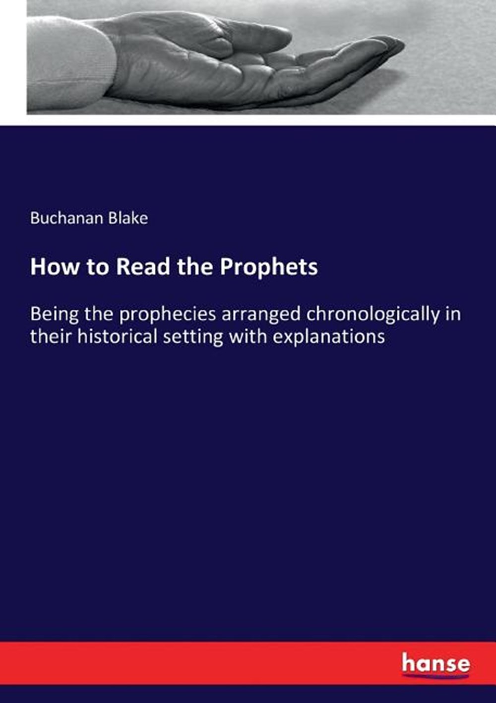 How to Read the Prophets Being the prophecies arranged chronologically in their historical setting w