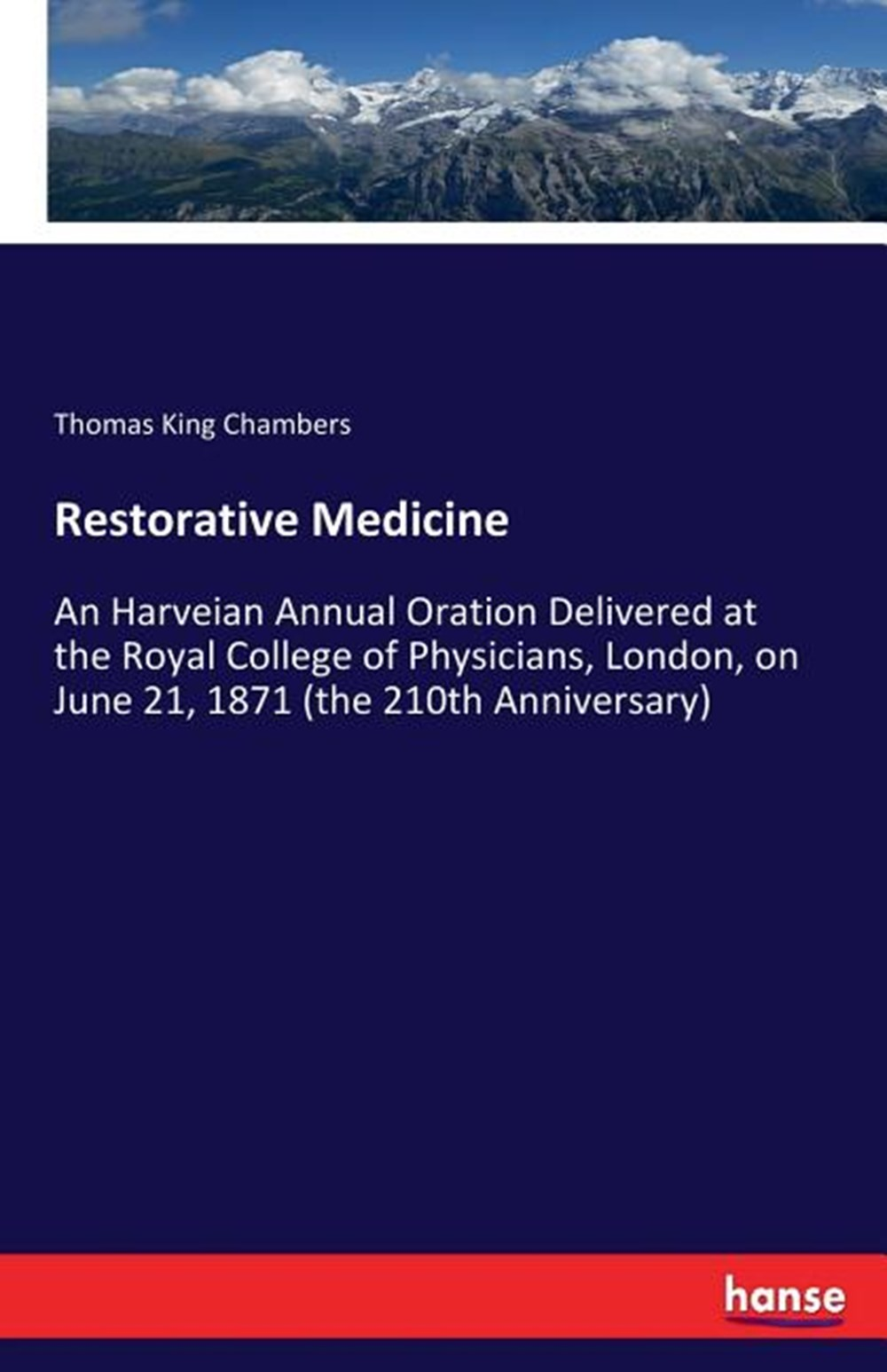 Restorative Medicine An Harveian Annual Oration Delivered at the Royal College of Physicians, London