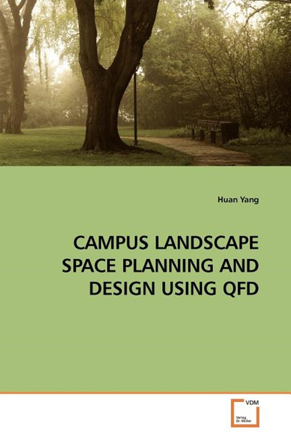 Campus Landscape Space Planning and Design Using QFD