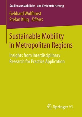 Sustainable Mobility in Metropolitan Regions: Insights from Interdisciplinary Research for Practice Application
