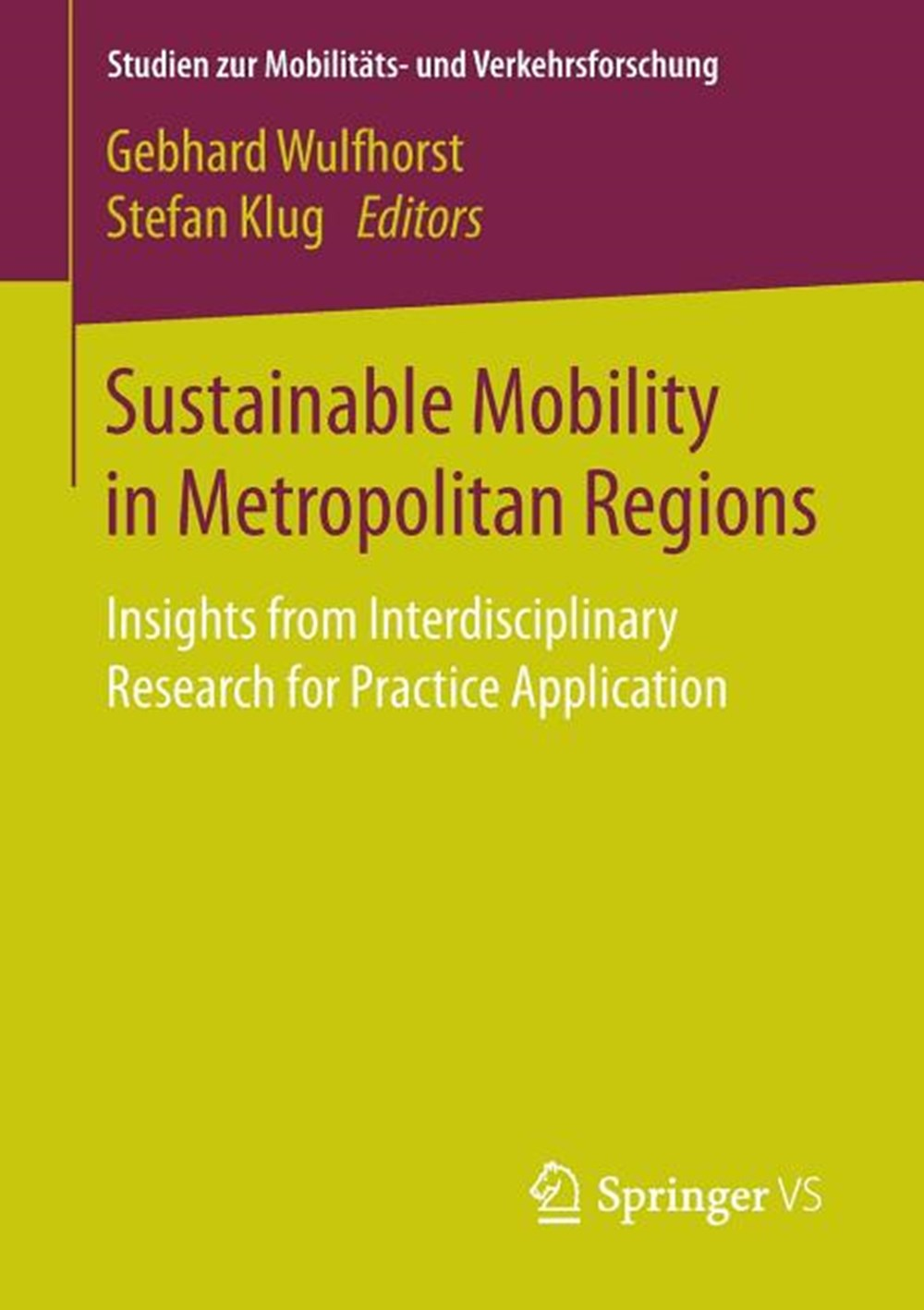 Sustainable Mobility in Metropolitan Regions Insights from Interdisciplinary Research for Practice A