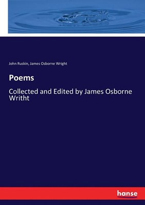 Poems: Collected and Edited by James Osborne Writht