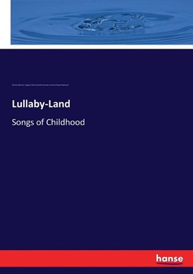 Lullaby-Land: Songs of Childhood