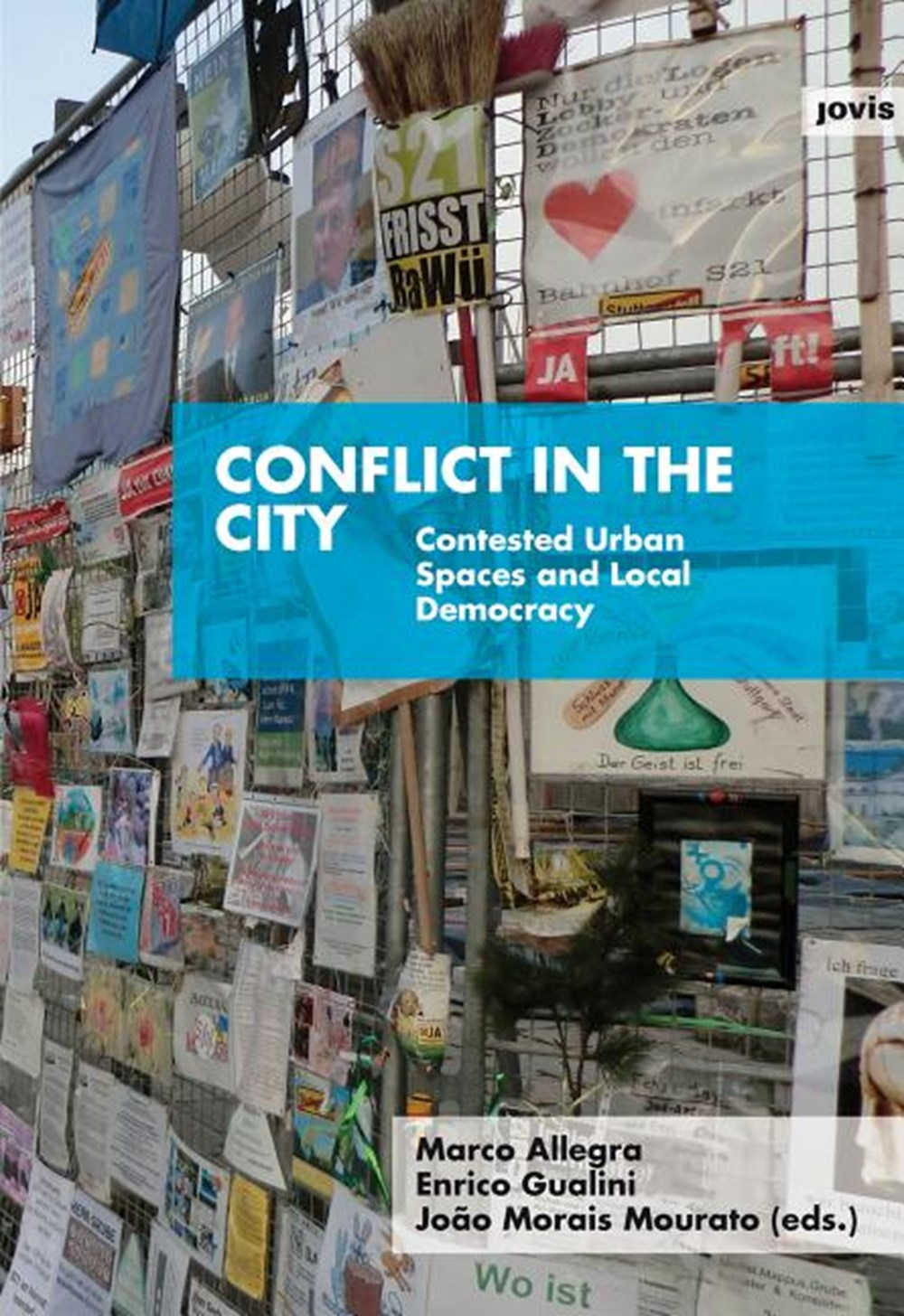 Conflict in the City Contested Urban Spaces and Local Democracy