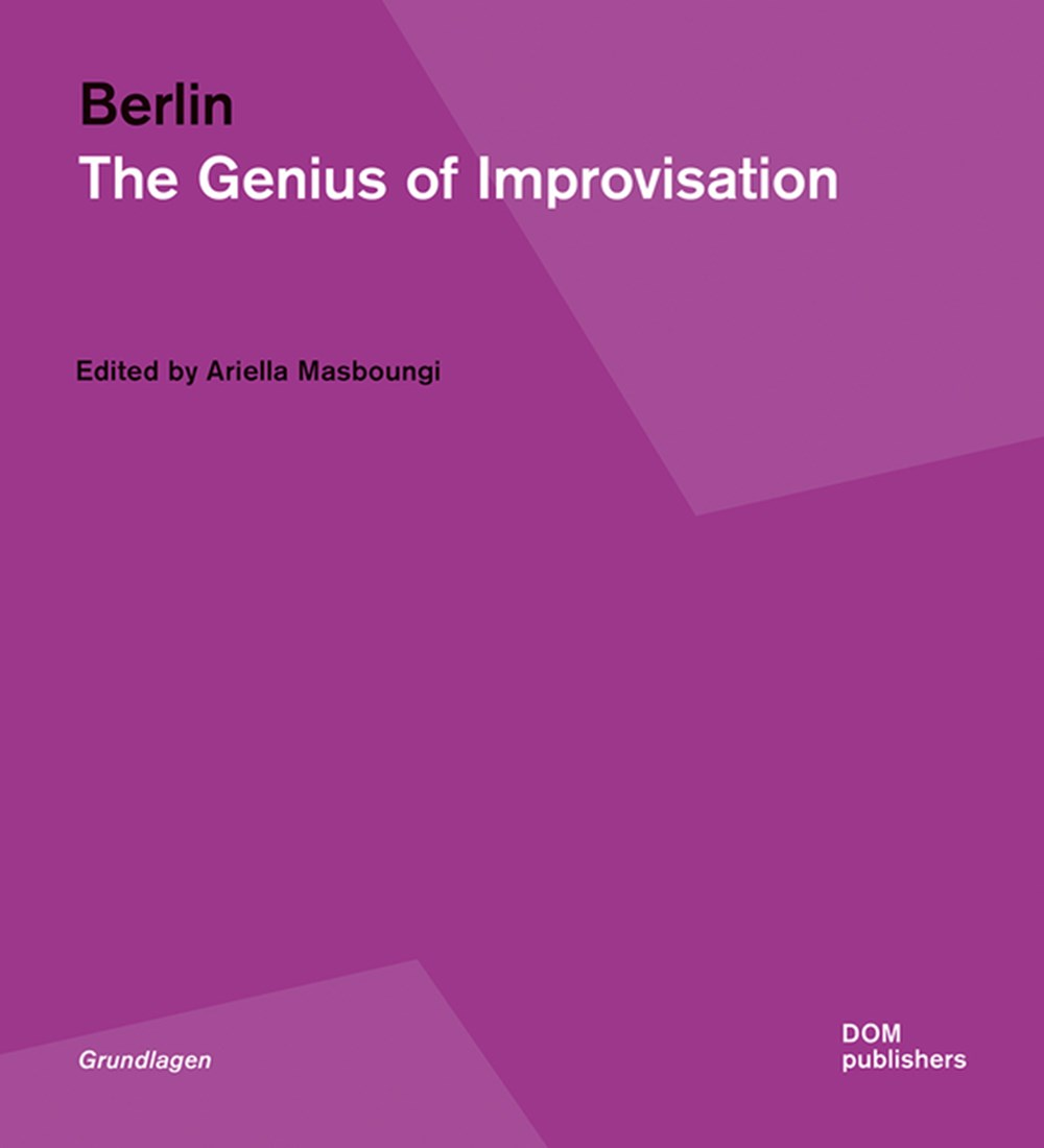 Berlin The Genius of Improvisation
