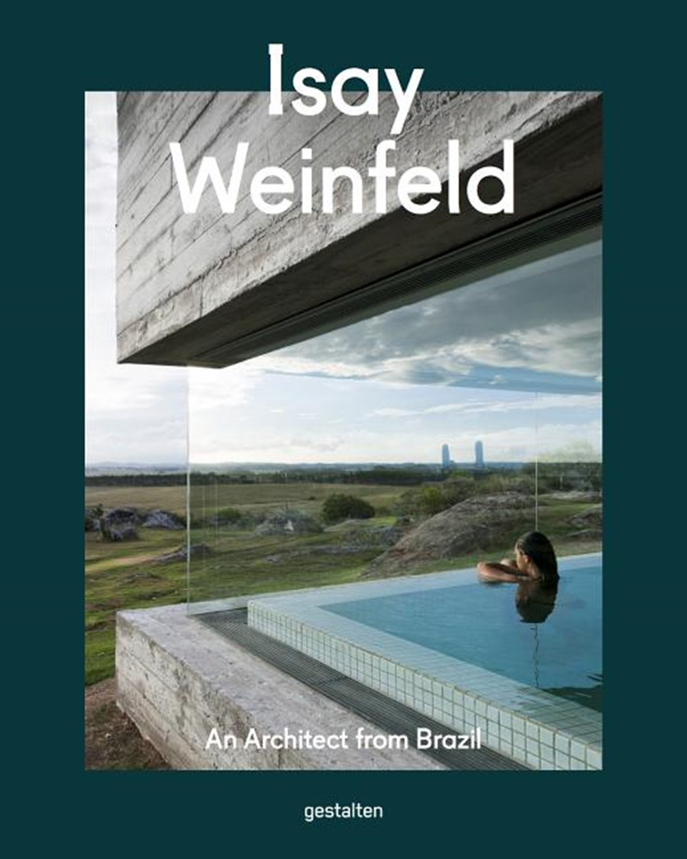 Isay Weinfeld An Architect from Brazil