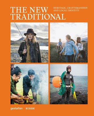 The New Traditional: Heritage, Craftsmanship and Local Identity