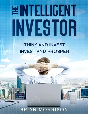 Intelligent Investor: Tools, Discipline, Trading Psychology, Money Management, Tactics.The Definitive Book on Value Investing.