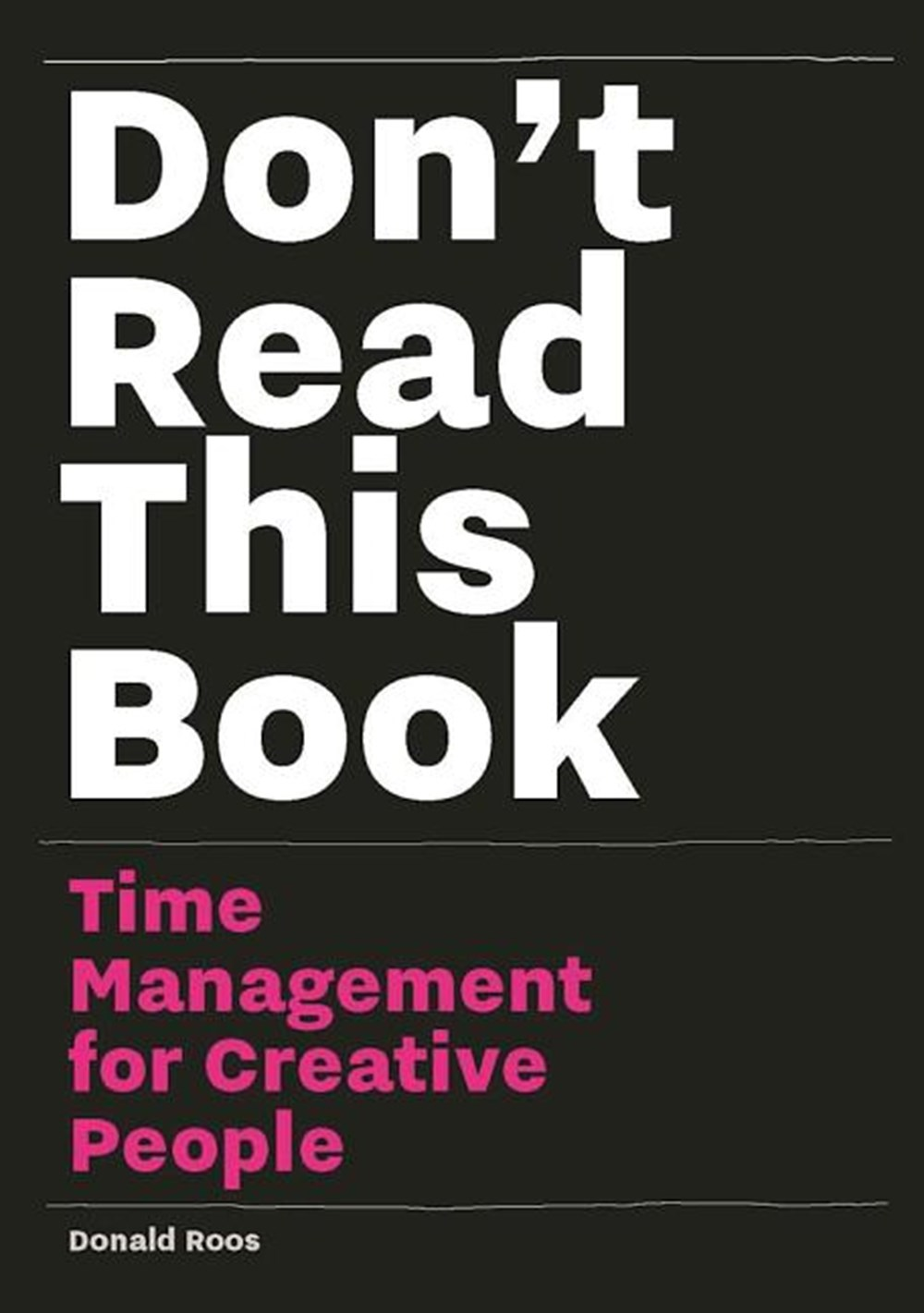 Don't Read This Book Time Management for Creative People