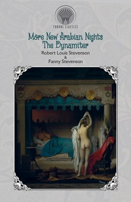 More New Arabian Nights: The Dynamiter