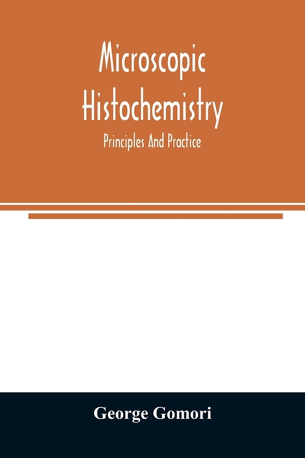Microscopic histochemistry; principles and practice