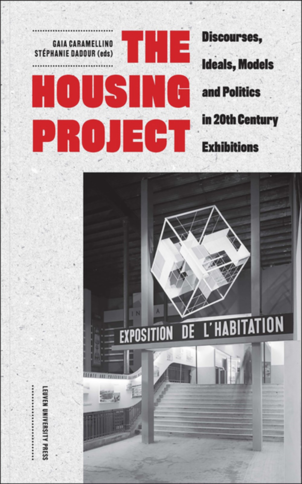 Housing Project Discourses, Ideals, Models, and Politics in 20th-Century Exhibitions
