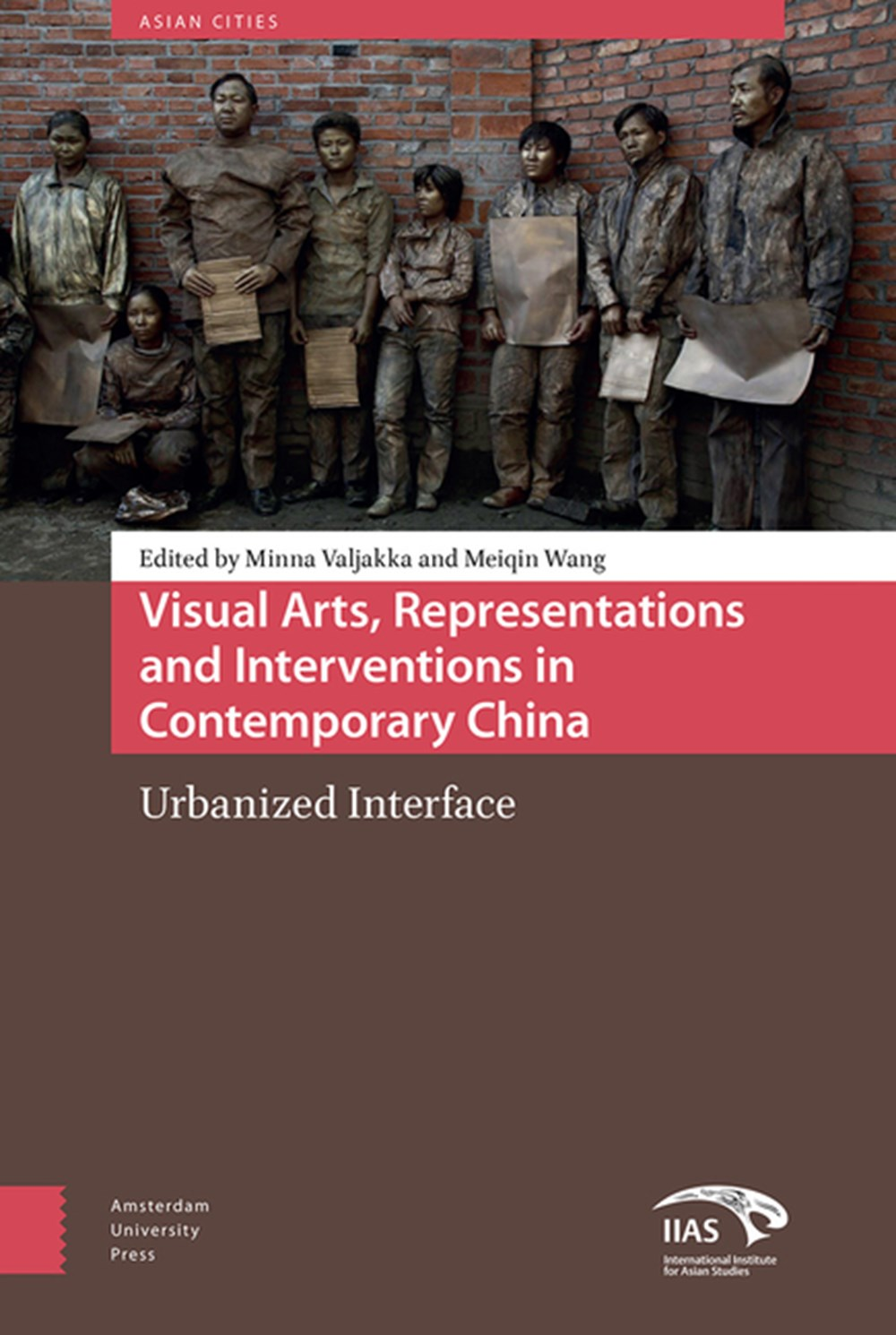 Visual Arts, Representations and Interventions in Contemporary China Urbanized Interface