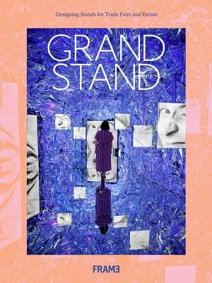 Grand Stand 6: Designing Stands for Trade Fairs and Events
