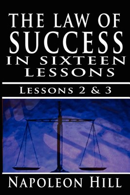 The Law of Success, Volume II & III: A Definite Chief Aim & Self Confidence