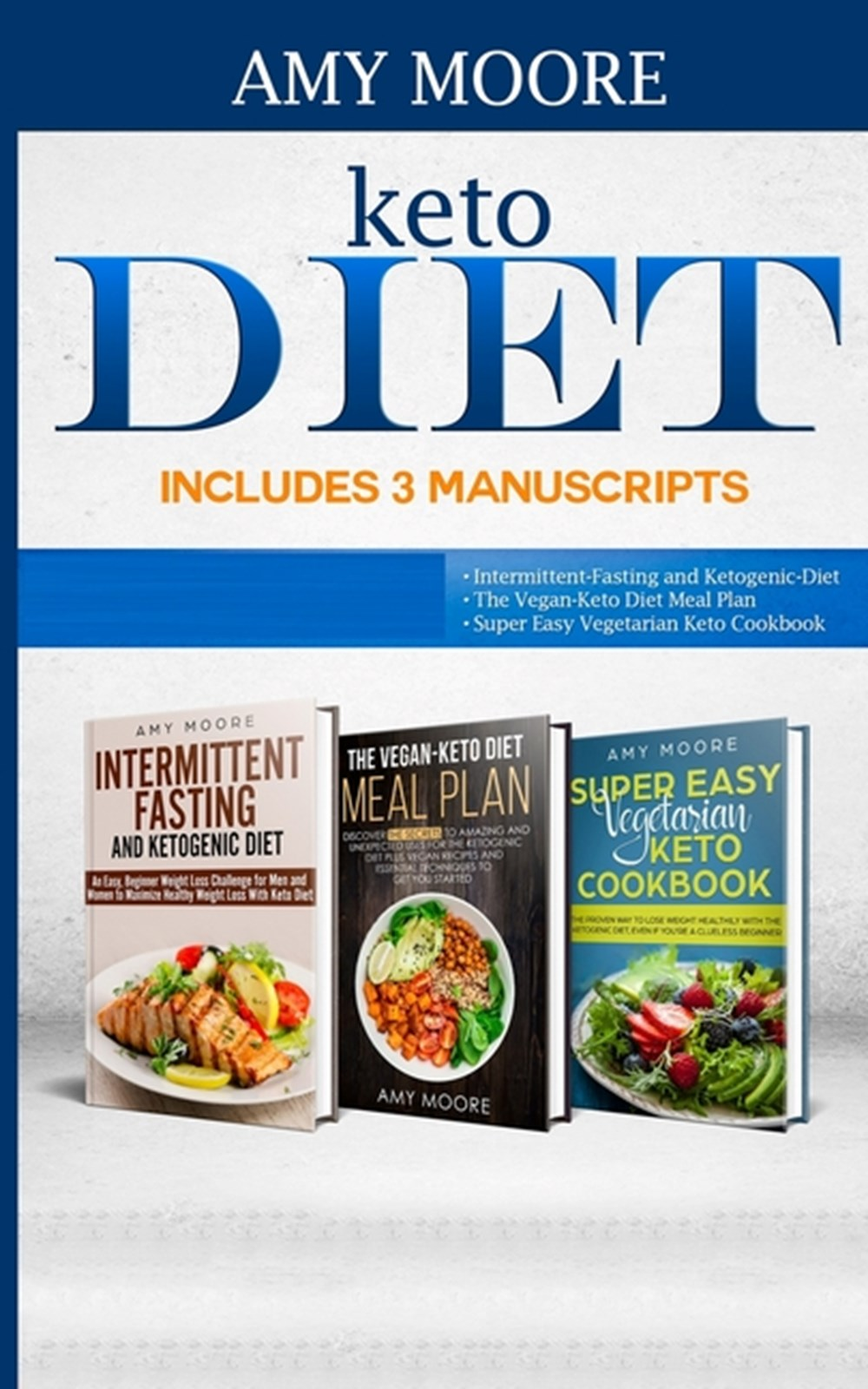 Keto Diet Includes 3 Manuscripts intermittent fasting and ketogenic diet Book 2- The Vegan Keto Diet