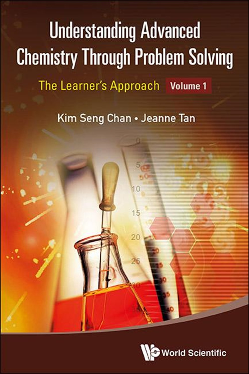 Understanding Advanced Chemistry Through Problem Solving The Learner's Approach - Volume 1