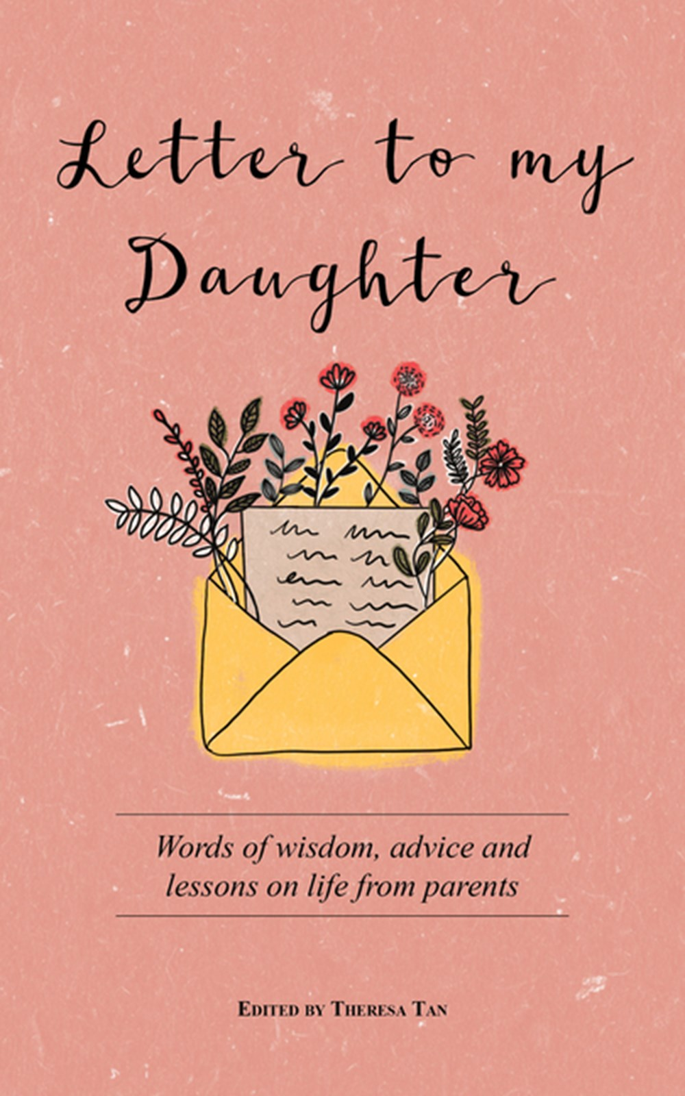 Letter to My Daughter: Words of Wisdom, Advice and Lessons ...