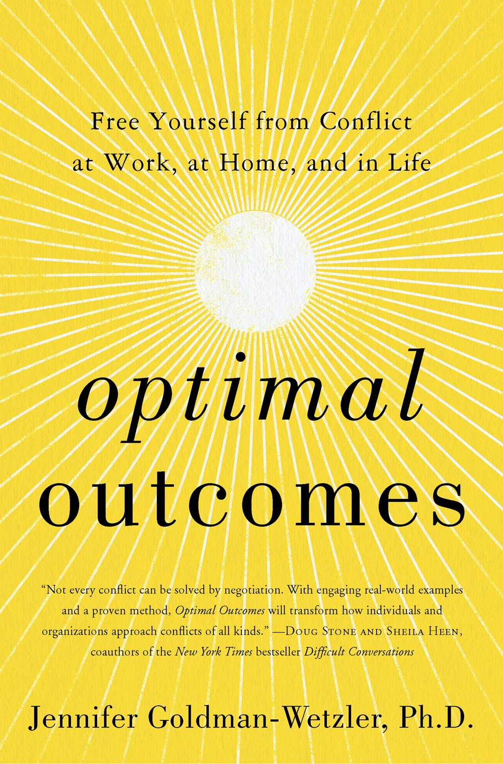 Optimal Outcomes Free Yourself from Conflict at Work, at Home, and in Life