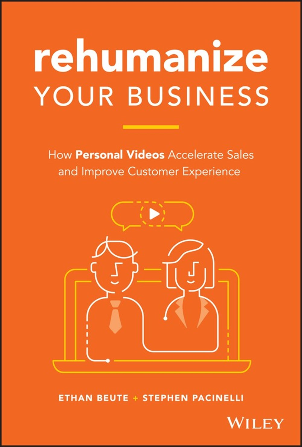Rehumanize Your Business How Personal Videos Accelerate Sales and Improve Customer Experience