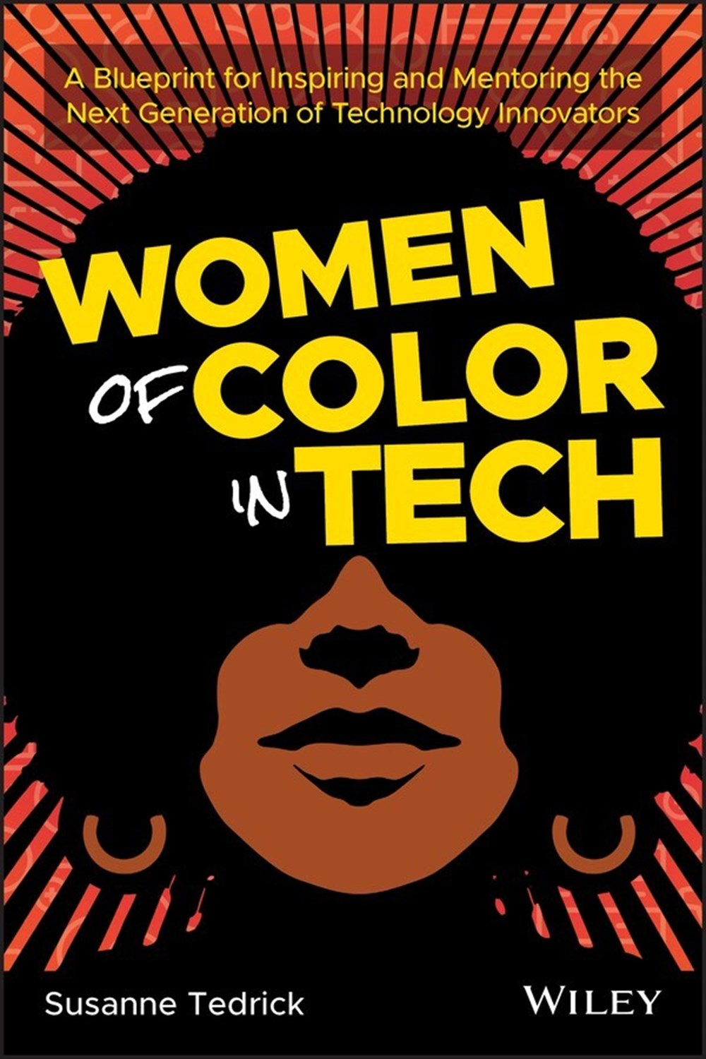 Women of Color in Tech A Blueprint for Inspiring and Mentoring the Next Generation of Technology Inn