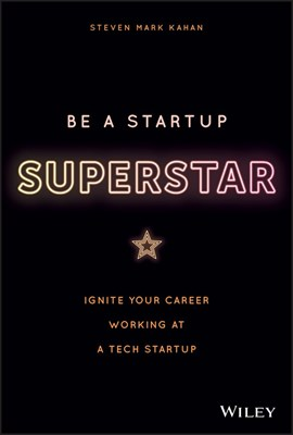 Be a Startup Superstar: Ignite Your Career Working at a Tech Startup