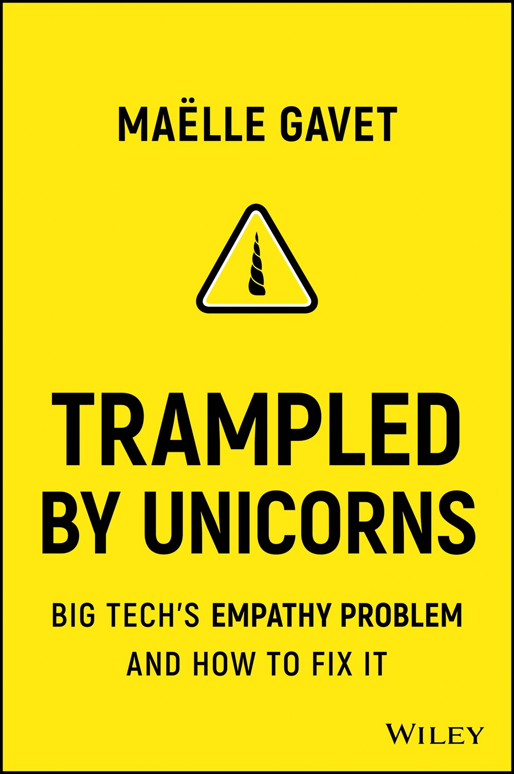 Trampled by Unicorns Big Tech's Empathy Problem and How to Fix It