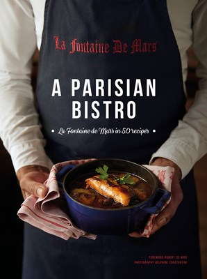 A Parisian Bistro: La Fontaine de Mars in 50 Recipes