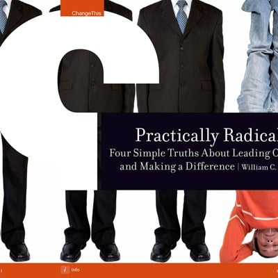 Practically Radical: Four Simple Truths about Leading Change and Making a Difference