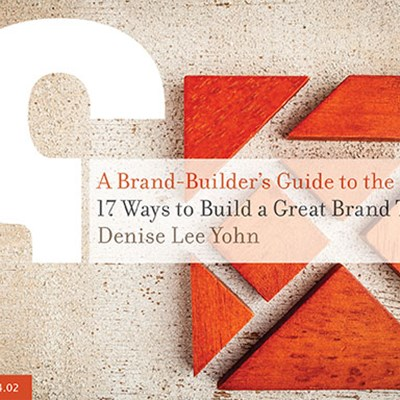 A Brand-Builder's Guide to the Universe: 17 Ways to Build a Great Brand Today