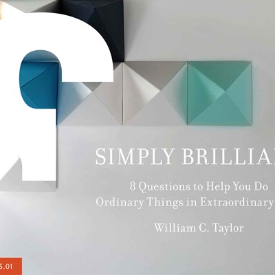 SIMPLY BRILLIANT: 8 Questions to Help You Do Ordinary Things in Extraordinary Ways